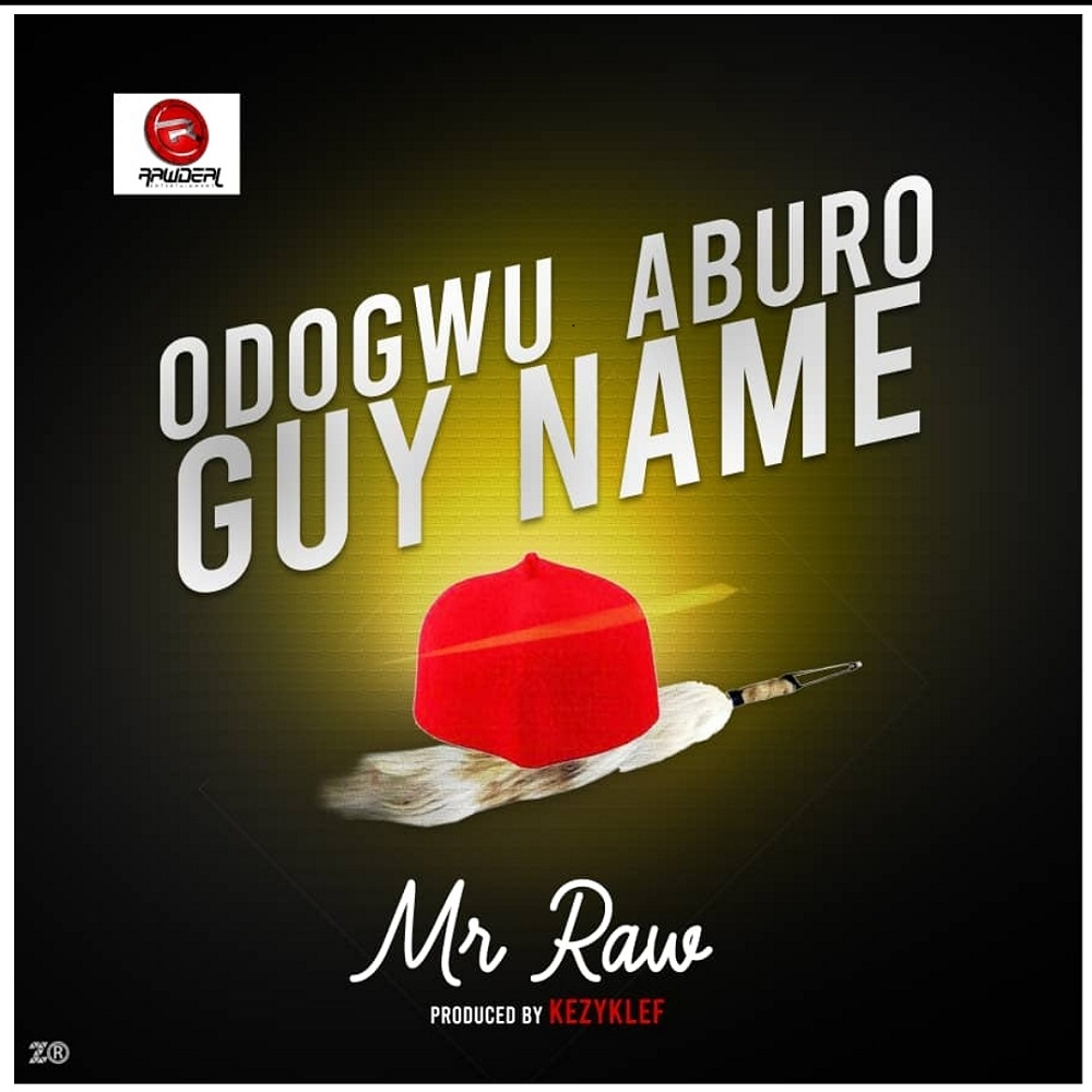 Mr Raw Odogwu Aburo Guy Name