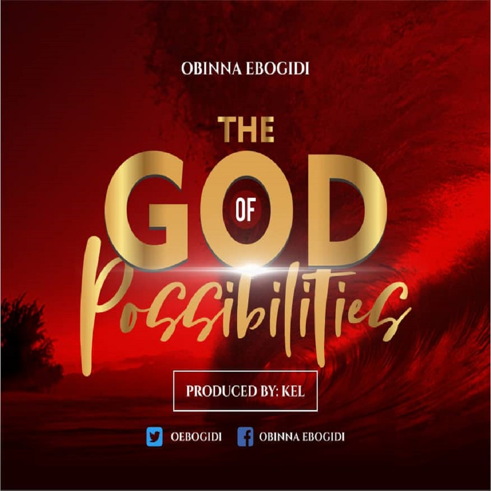 Obinna Ebogidi The God of Possibilities