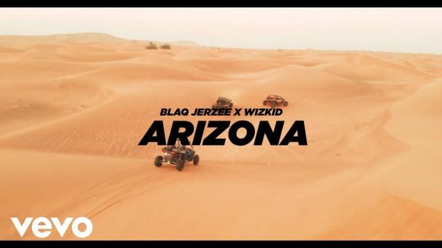 Blaq Jerzee Wizkid Arizona Video