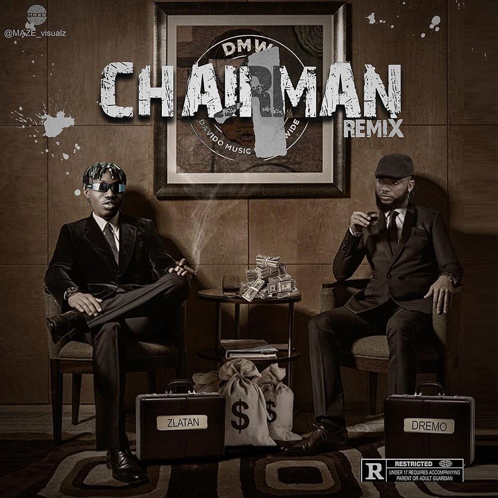 Dremo Chairman (Remix) ft. Zlatan