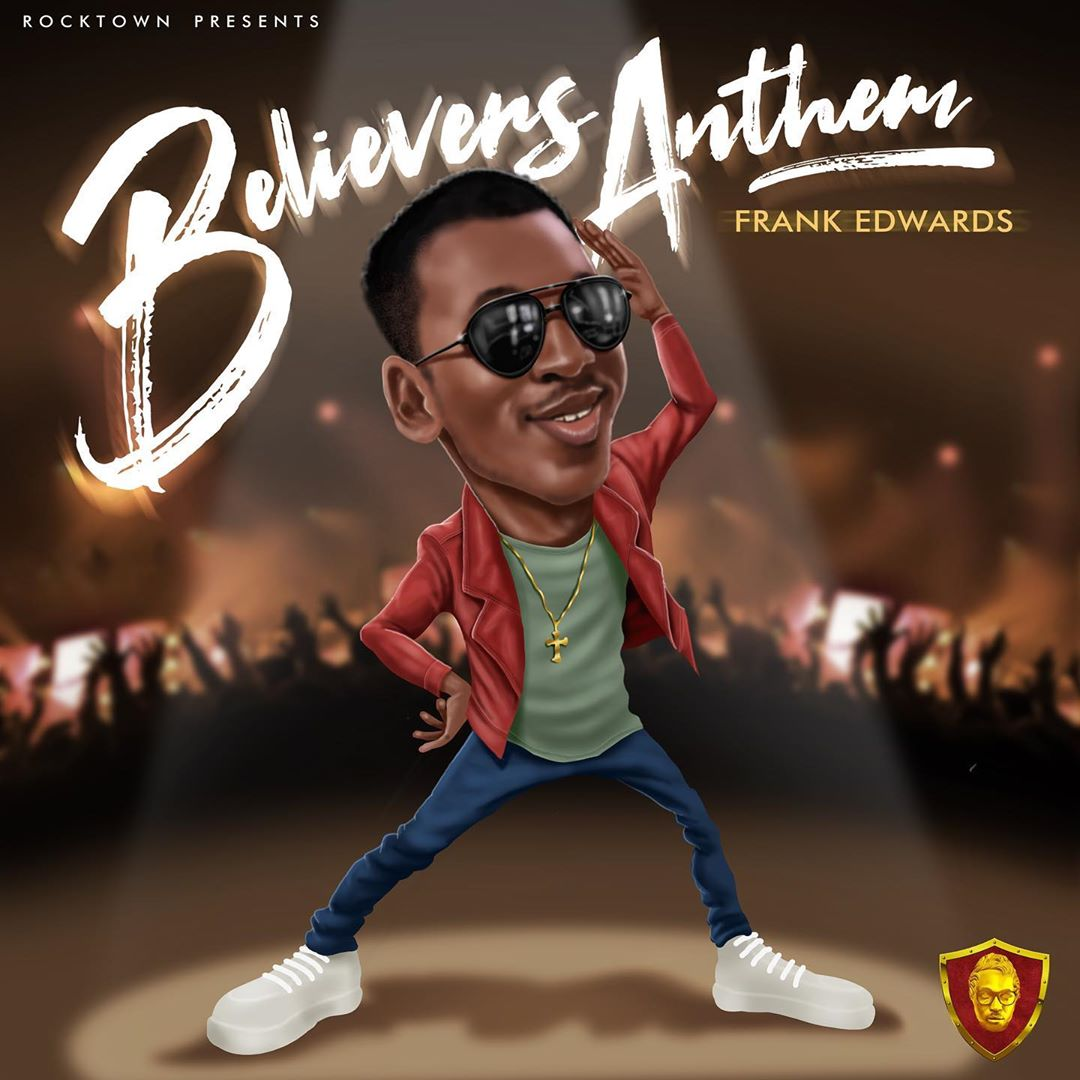 Frank Edwards Believers Anthem