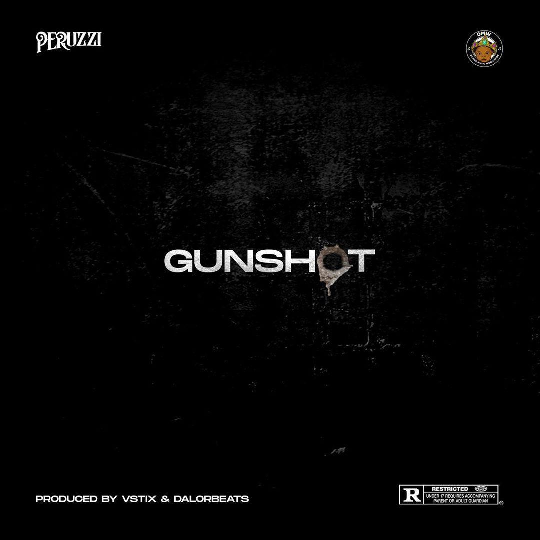 Music: Audio/Video; Peruzzi _ Gunshot