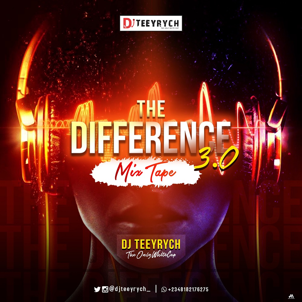 DJ Teeyrych The Difference Mixtape 3.0