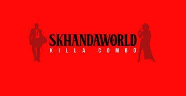Skhandaworld Killa Combo
