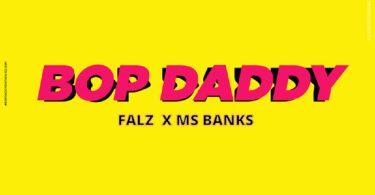 Falz Bop Daddy