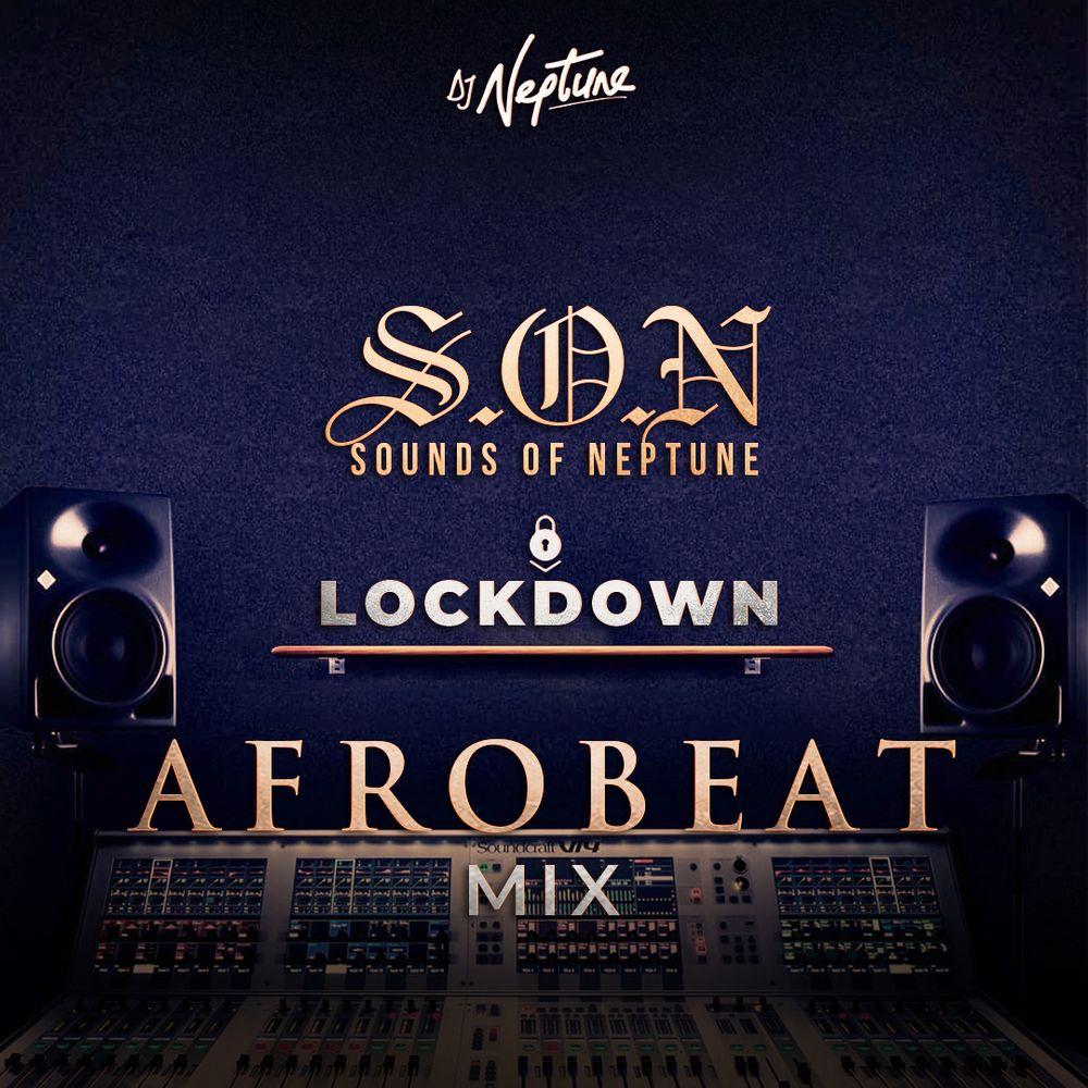 DJ Neptune Sounds Of Neptune (Afrobeat Lock Down Mix)
