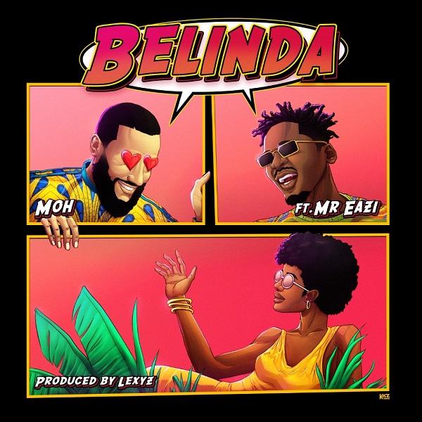 Moh ft Mr Eazi Belinda