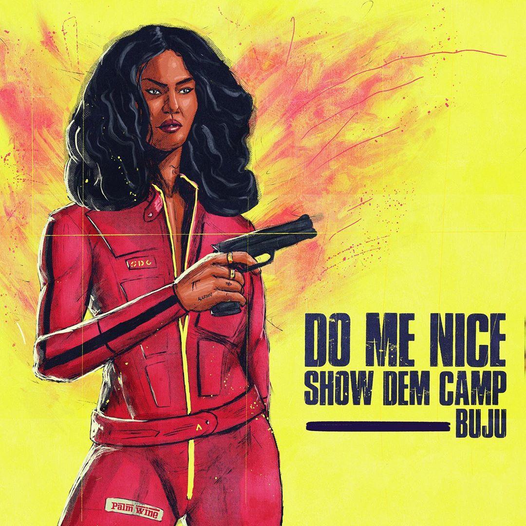 Download Mp3 : Show Dem Camp - Do Me Nice ft. Buju