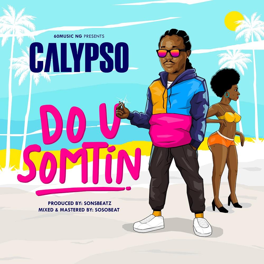 Calypso Do U Sometin