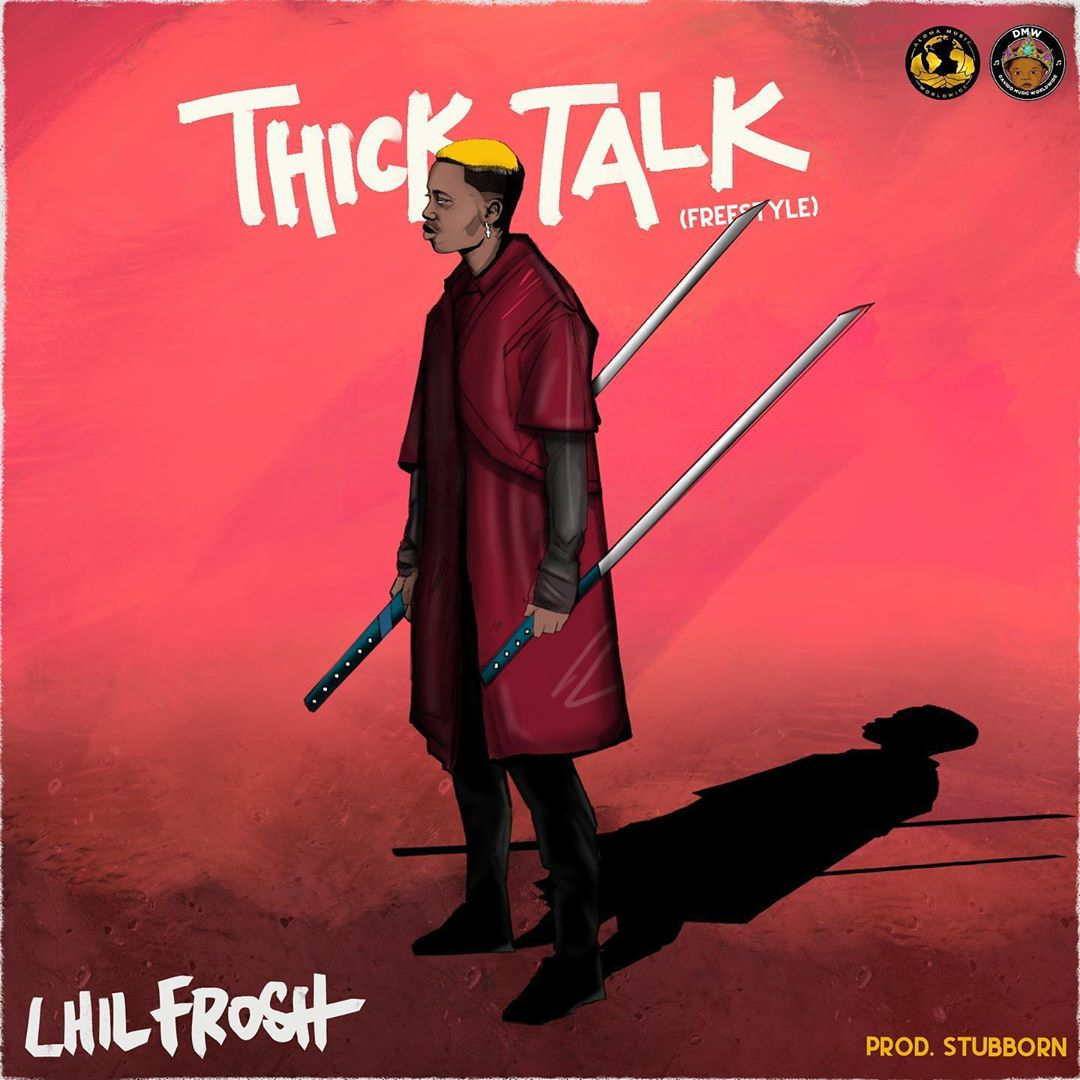 Lil Frosh Thick Talk (Freestyle)