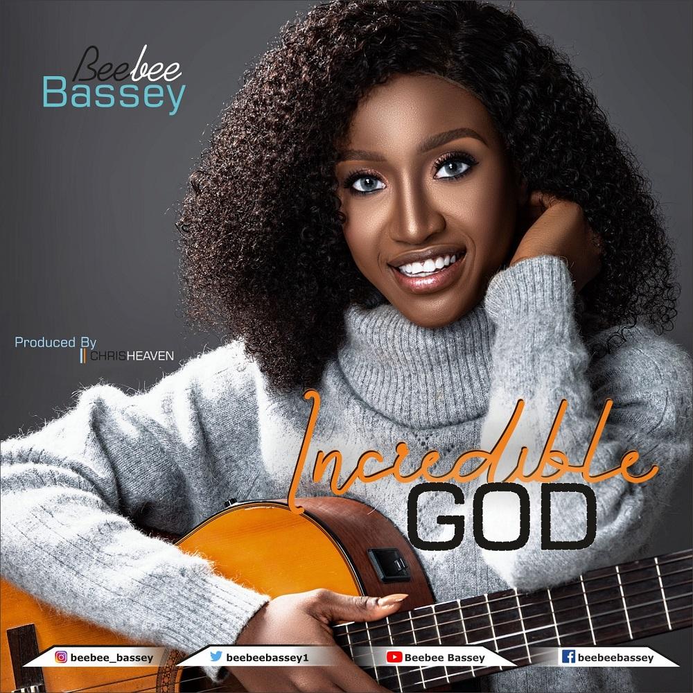 Beebee Bassey Incredible God