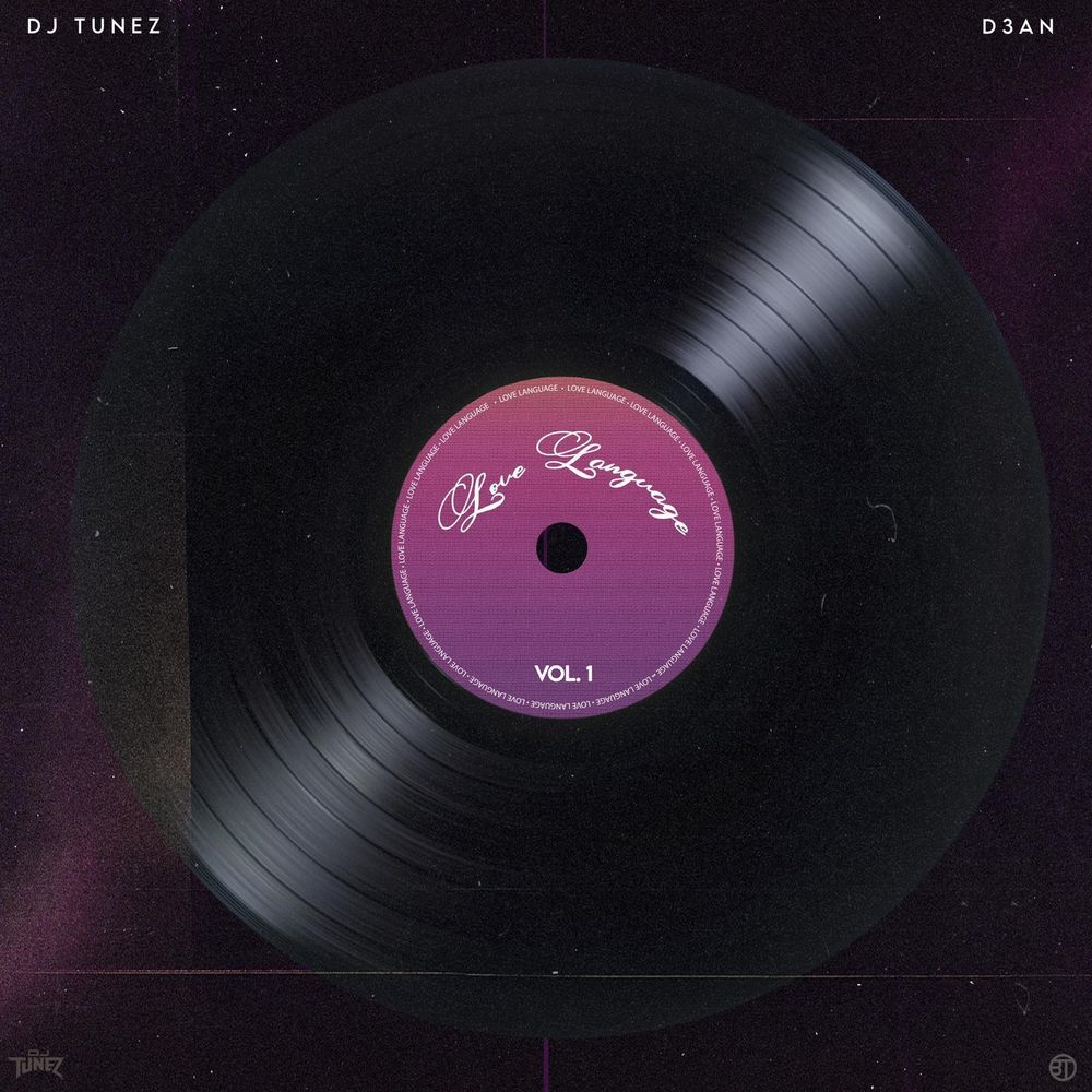 DJ Tunez & D3AN Love Language Vol. 1 (LLV1) EP