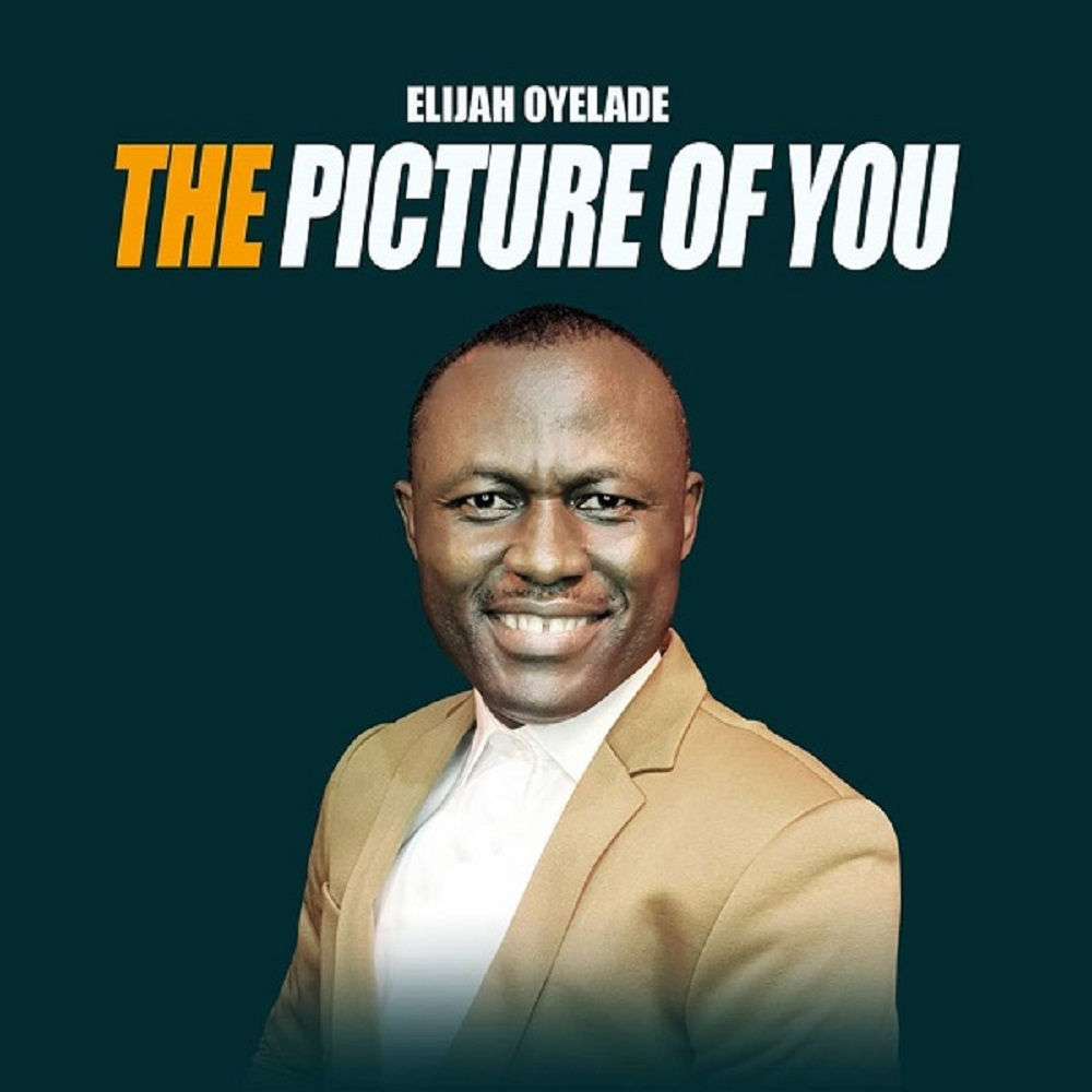 Elijah Oyelade The Picture Of You
