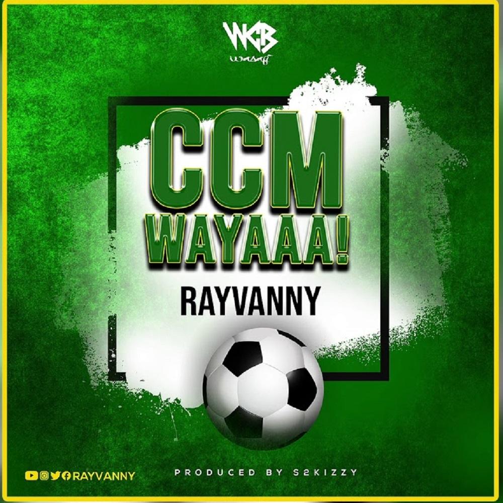 Rayvanny Ccm Wayaaa!