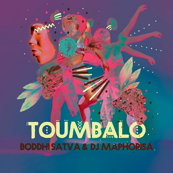 Boddhi Satva & DJ Maphorisa Toumbalo