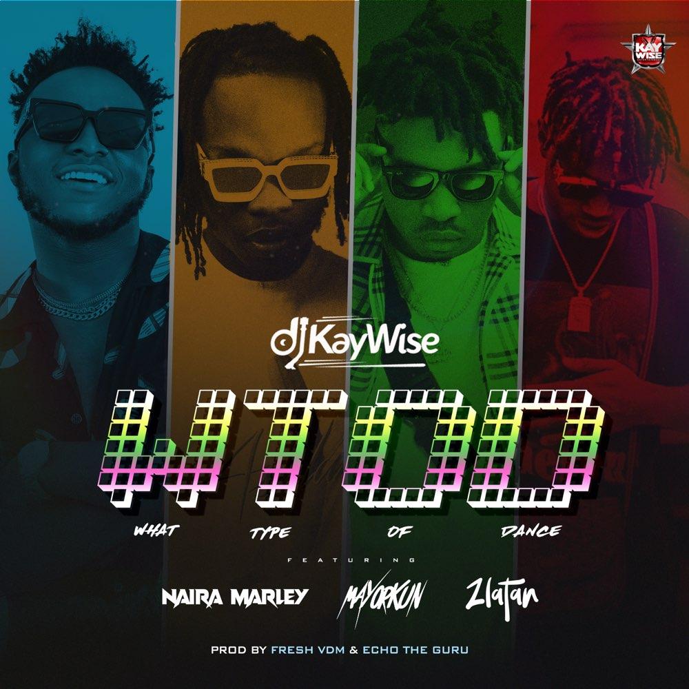 DJ Kaywise What Type Of Dance (WTOD)