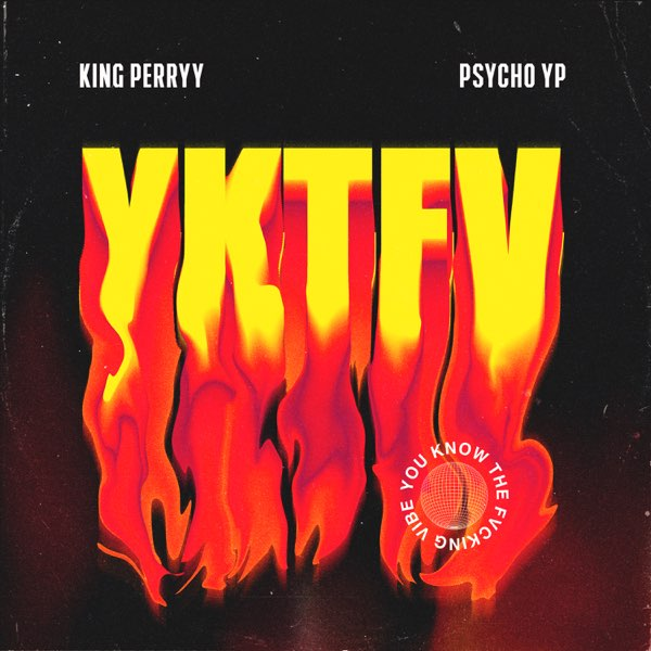King Perryy YKTFV (You Know the Fvcking Vibe)
