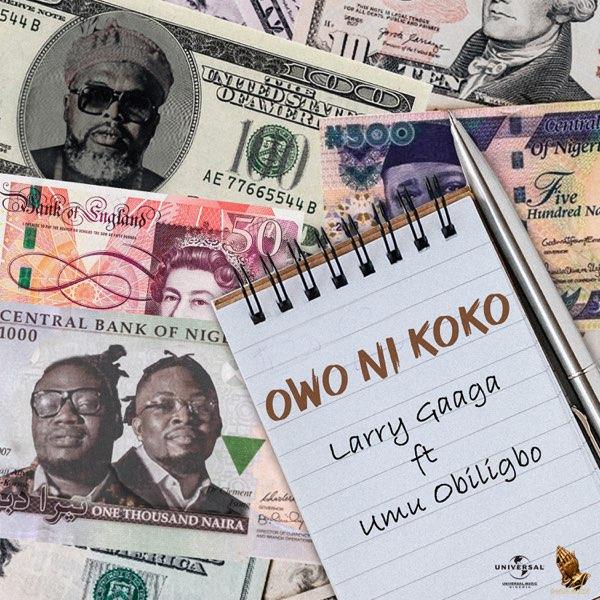 Larry Gaaga Owo Ni Koko