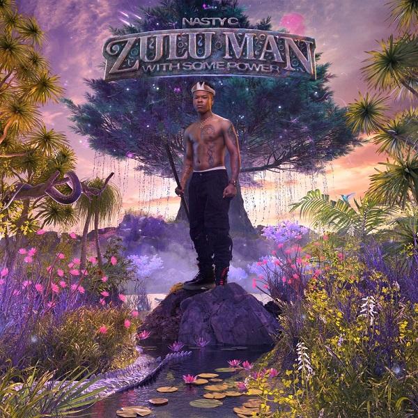 Nasty C Zulu Man With Some Power Album