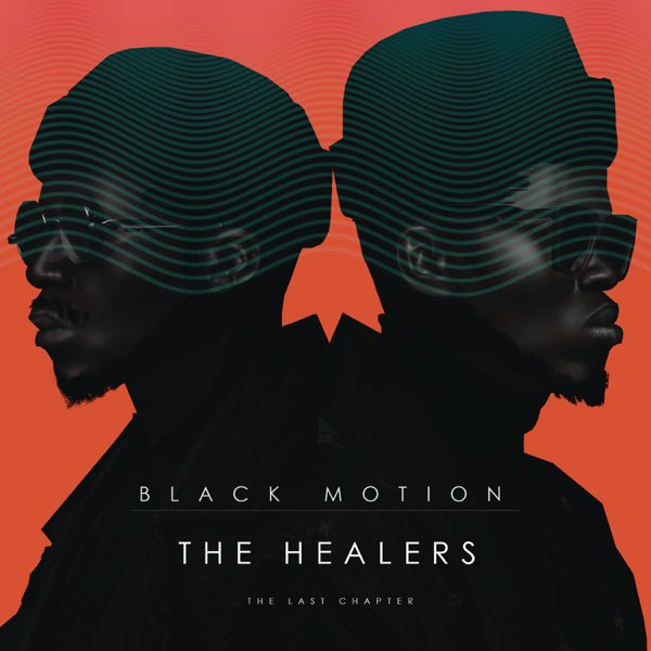 Black Motion The Healers (The Last Chapter)