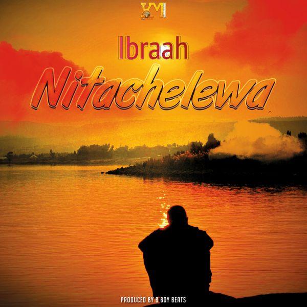 Ibraah Nitachelewa