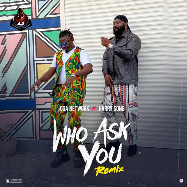 Oga Network Who Ask You (Remix)