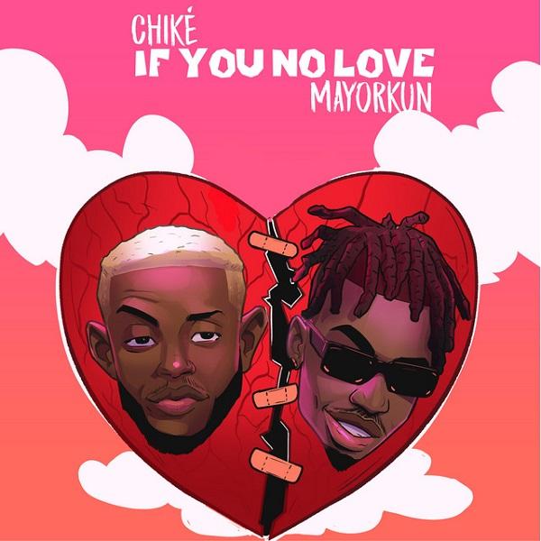 Chike If You No Love (Remix)