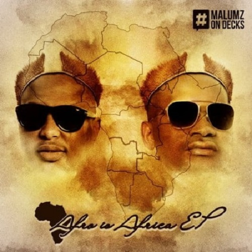 Malumz On Decks – Afro Is Africa EP