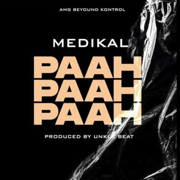 Medikal Paah Paah Paah