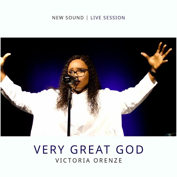 Victoria Orenze Very Great God