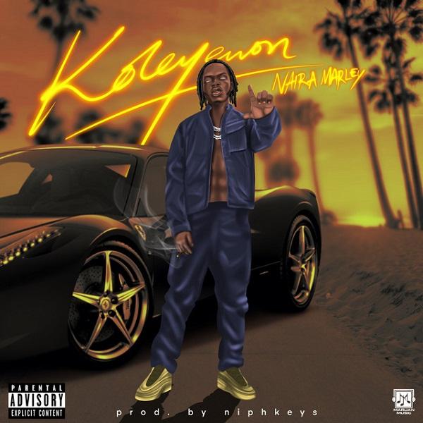 Naira Marley – Koleyewon MP3 DOWNLOAD