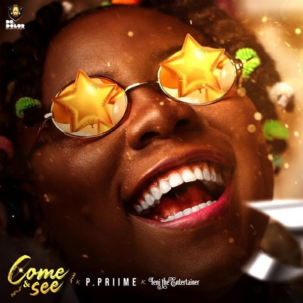 P Priime ft. Teni – Come and See MP3 DOWNLOAD