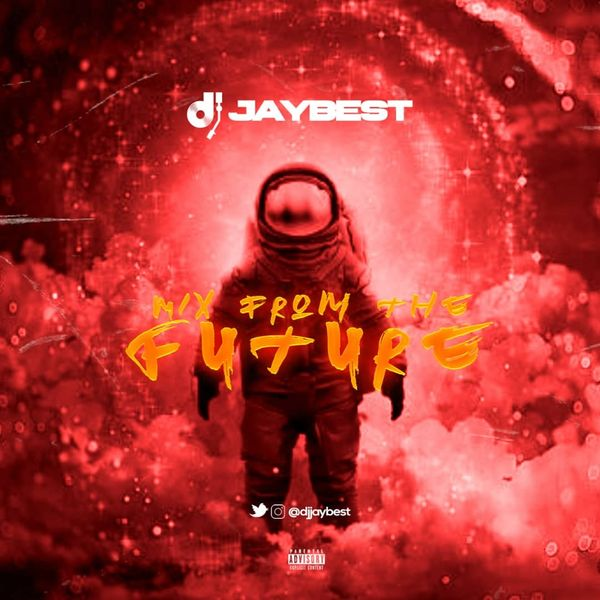 DJ Jaybest Mix From The Future