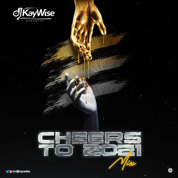 DJ Kaywise Cheers To 2021 Mix