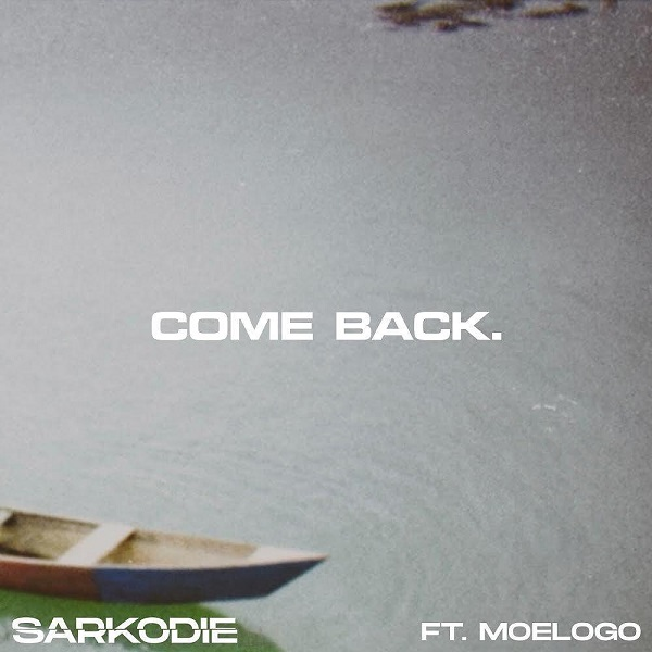 Sarkodie – Come Back ft. Moelogo MP3 DOWNLOAD