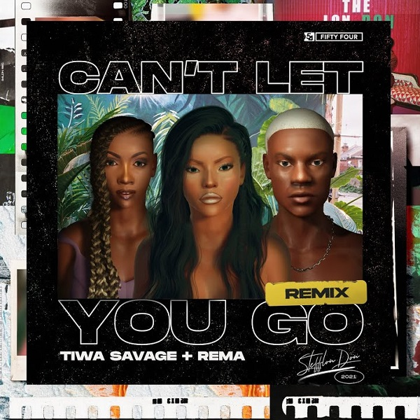 Image result for Stefflon Don – Can't Let You Go (Remix) ft. Tiwa Savage & Rema