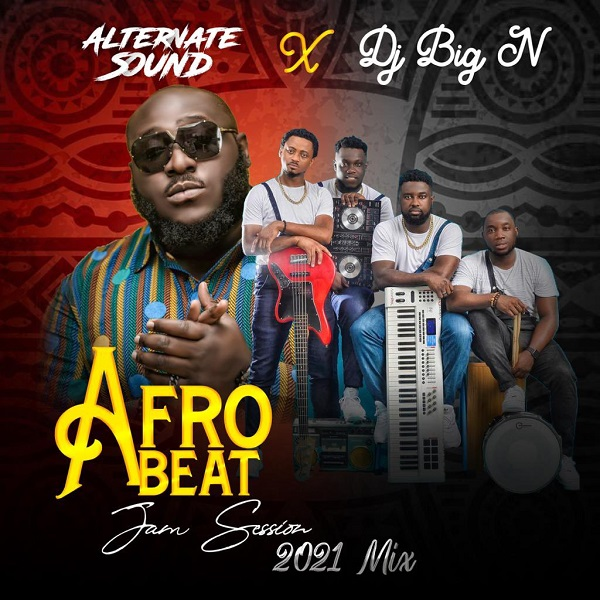 Alternate Sound DJ Big N Afrobeats Afro Jam Sessions 2021 Mix