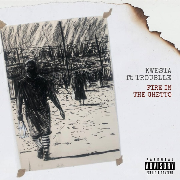Kwesta Fire In The Ghetto
