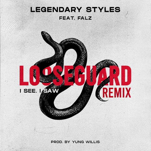 Legendary Styles Falz Loose Guard Remix (I See, I Saw)