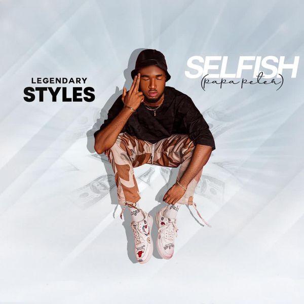 Legendary Styles Selfish (Papa Peter)