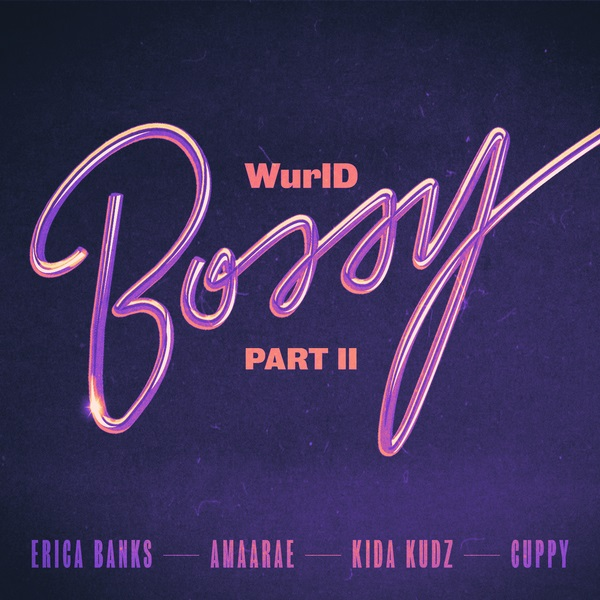 WurlD Bossy Part II Remix