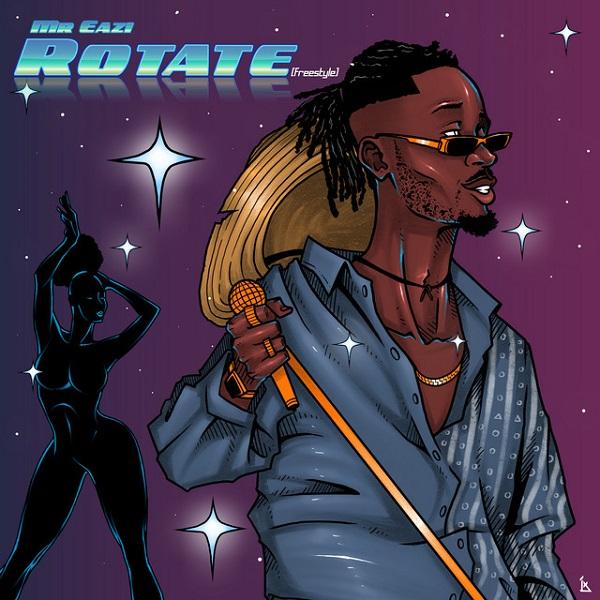 Mr Eazi Rotate (Freestyle)