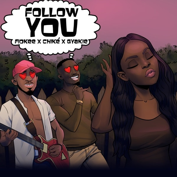 Fiokee Follow You