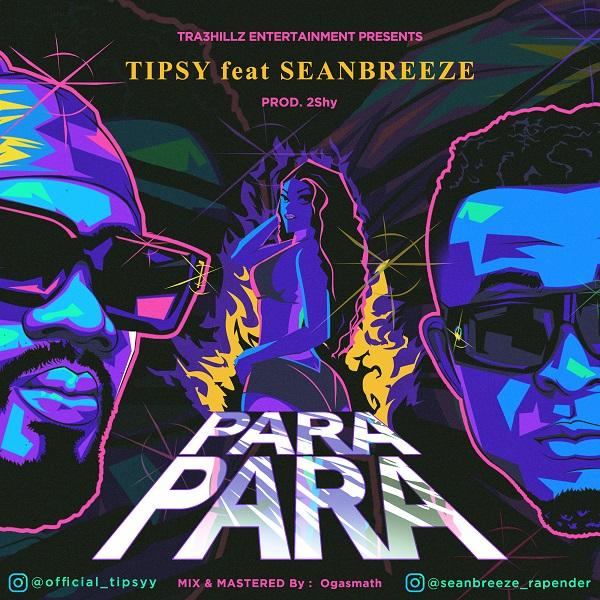 Tipsy – Para Para ft. Seanbreeze Mp3 Download - NaijaVibes